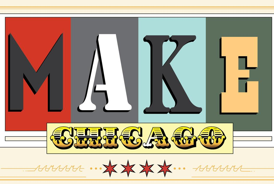 MAKE! Chicago's Grand Re-Opening!