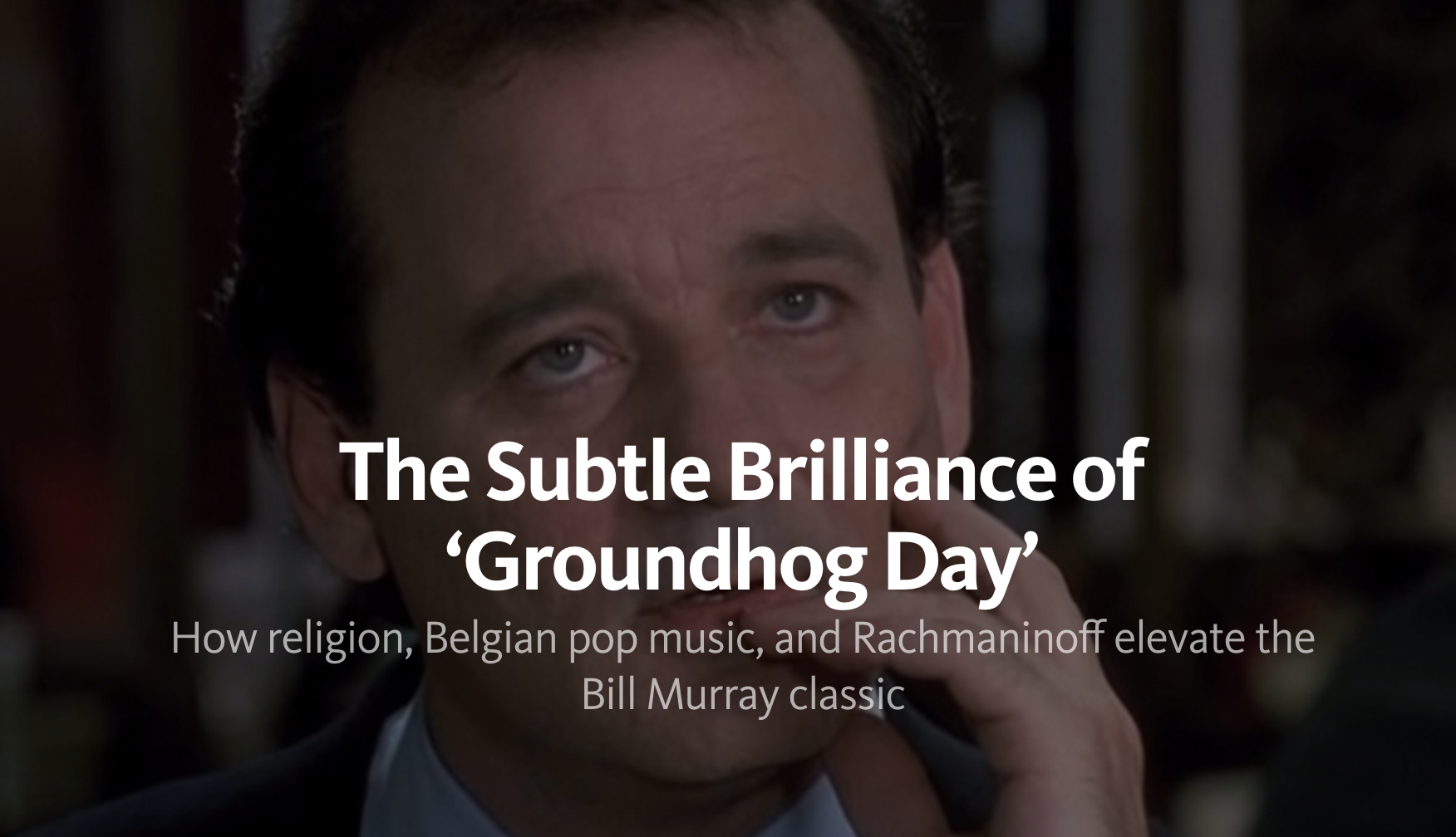 The Subtle Brilliance of 'Groundhog Day'