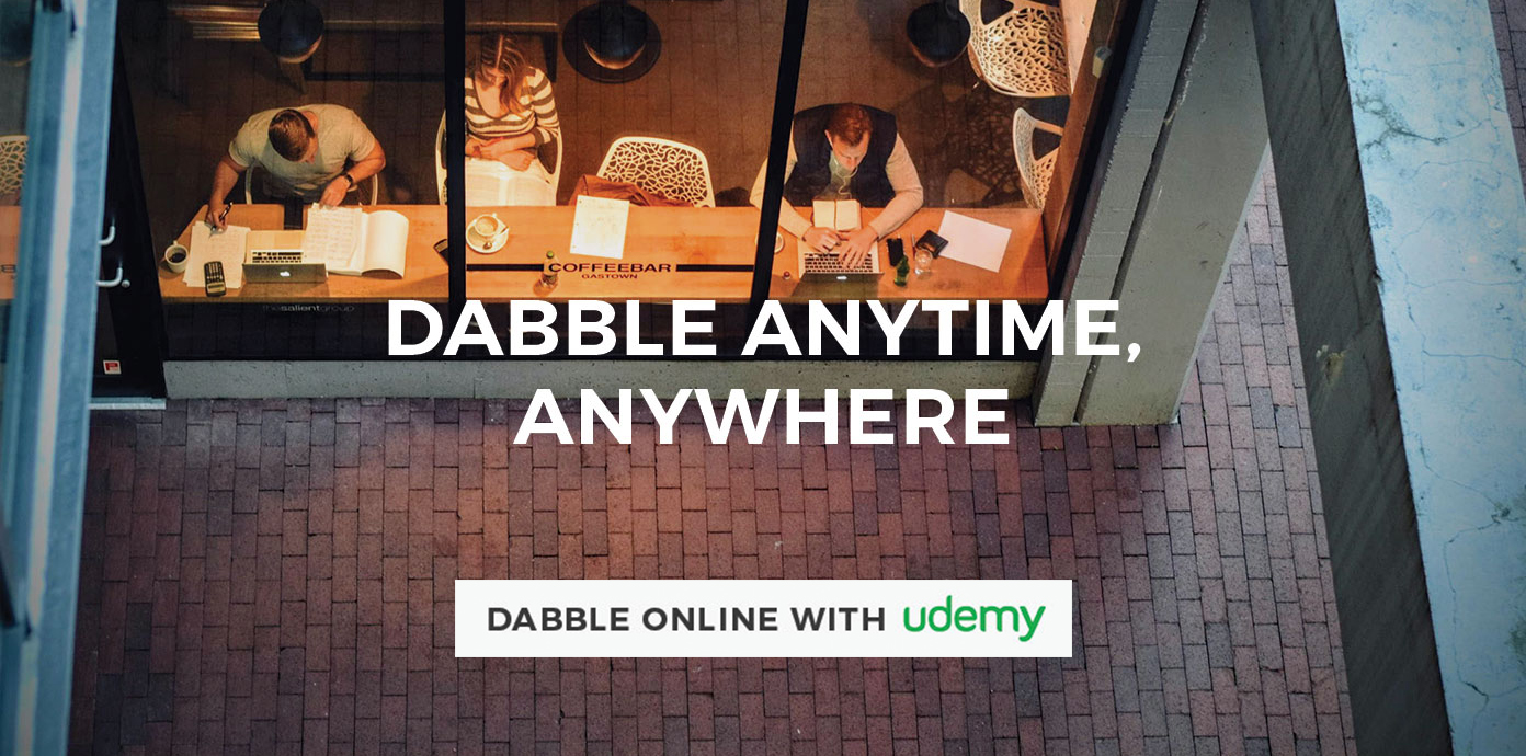 Dabble Anytime, Anywhere with Udemy