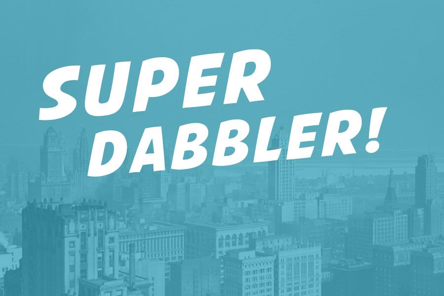 Super Dabbler! Sharon Burch