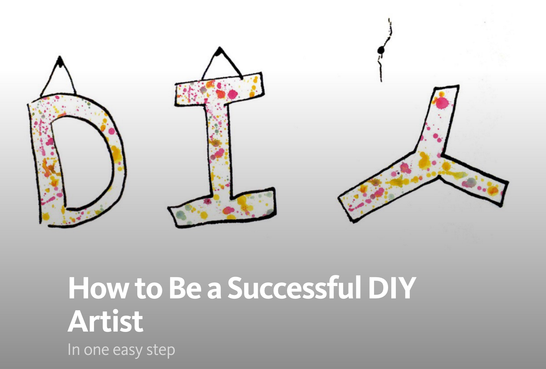 How to Be a Successful DIY Artist