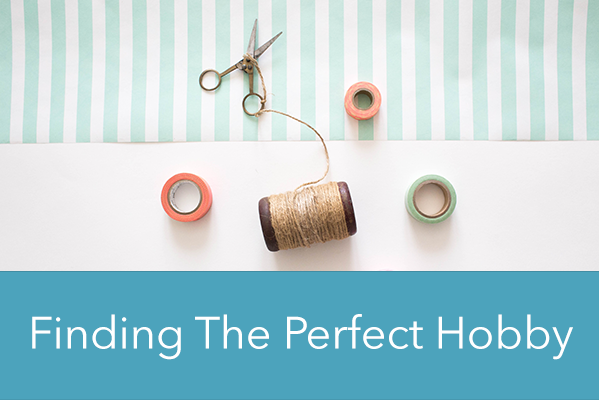 Finding The Perfect Hobby