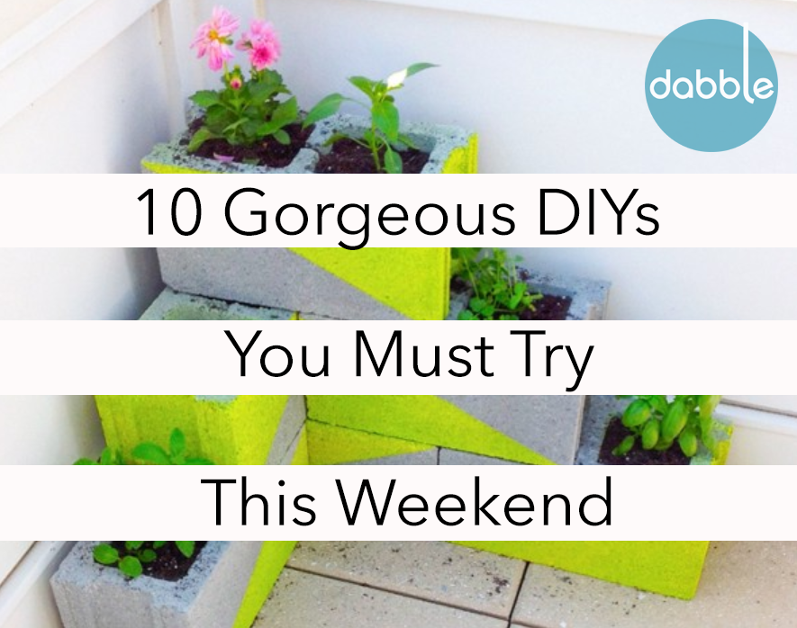 10 GORGEOUS GARDEN DIYS YOU MUST TRY THIS WEEKEND