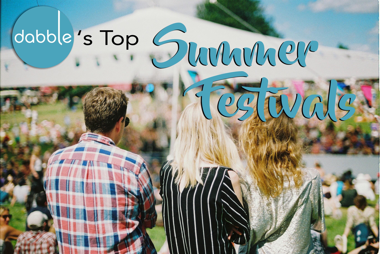 Dabble's 2017 Summer Festival Guide